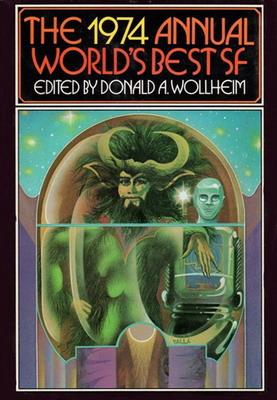 The 1974 Annual World`s Best SF | USA, DAW Books / SFBC 1974 | Cover: Valla, Victor