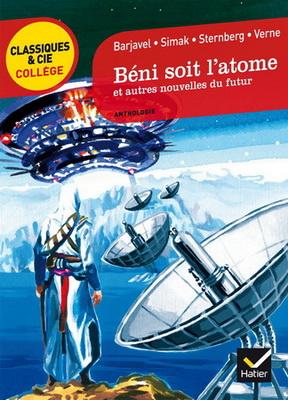 Béni soit l`atome et autres nouvelles du futur | France, Hatier 2014