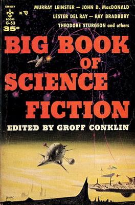 The Big Book of Science Fiction | USA, Berkley 1957 | Titelbild: Powers, Richard