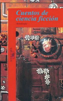 Cuentos de ciencia ficción | Mexico, Alfaguara 1997