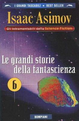 Le grandi storie della fantascienza 6 | Italy, Bompiani 1991 | Cover: Raffo, Aurelia