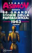Le grandi storie della fantascienza: 1963   Italy, Mondadori 1995   Cover: Patrito, Marco