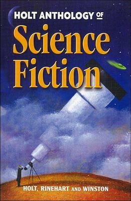 Holt Anthology of Science Fiction | USA, Holt, Rinehart and Winston 2000