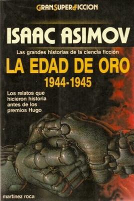 La edad de oro. 1944-1945 | Spain, Martínez Roca 1989 | Cover: Chichoni, Óscar H.