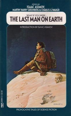 The Last Man on Earth   USA, Fawcett Crest / Ballantine 1985   Cover: Barlowe, Wayne