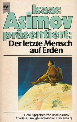 Der letzte Mensch auf Erden | Germany, Heyne 1984 | Cover: Barlowe, Wayne