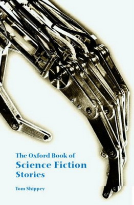 The Oxford Book of Science Fiction Stories | UK, Oxford University Press 2003 | Cover: Llewellyn, Michael