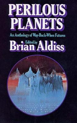 Perilous Planets   UK, Weidenfeld & Nicolson 1978