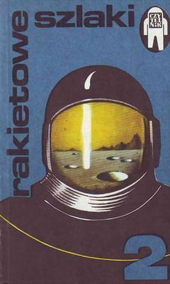 Rakietowe szlaki 2 | Poland, Czytelnik 1978 | Cover: Brykczyński, Władysław