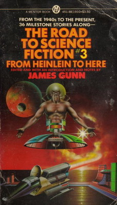 The Road to Science Fiction #3: From Heinlein to Here   USA, Mentor / New American Library 1979   Cover: Stinson, Paul
