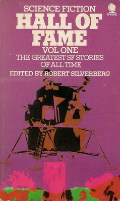 The Science Fiction Hall of Fame, Volume One   UK, Sphere 1972