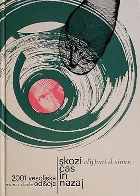 Skozi čas in nazaj / 2001 - vesoljska odiseja | Yugoslavia, Tehniška založba Slovenije 1973