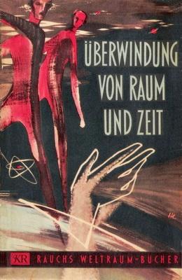Überwindung von Raum und Zeit | Germany, Karl Rauch Verlag 1952