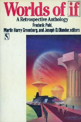 Worlds of If: A Retrospective Anthology | USA, Bluejay Books 1986 | Cover: Gutierrez, Alan
