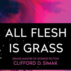 All Flesh is Grass | USA, Audible Studios 2015 | Cover: Gabbert, Jason