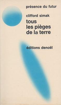 Tous les pièges de la Terre | France, Denoël 1971