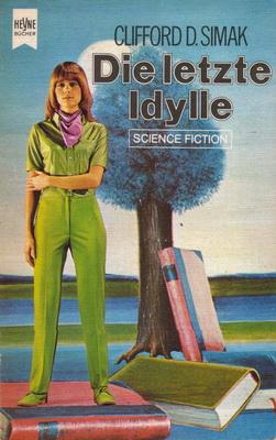 Die letzte Idylle | Germany, Heyne 1973 | Cover: Atelier Heinrichs