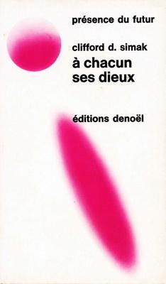 A chacun ses dieux | France, Denoël 1973