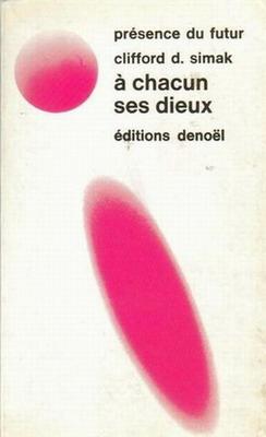 A chacun ses dieux | France, Denoël 1975