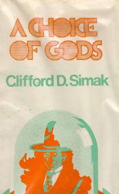 A Choice of Gods | UK, Sidgwick & Jackson 1973