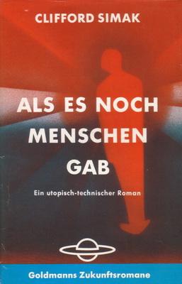 Als es noch Menschen gab | Germany, Goldmann 1964 | Cover: Volkmer, Eyke
