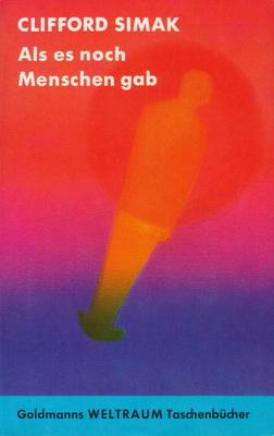 Als es noch Menschen gab | Deutschland, Goldmann 1964 | Titelbild: Volkmer, Eyke