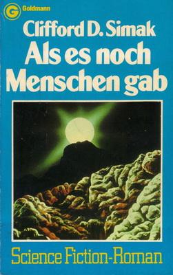 Als es noch Menschen gab | Germany, Goldmann 1978 | Cover: Agentur Schlück