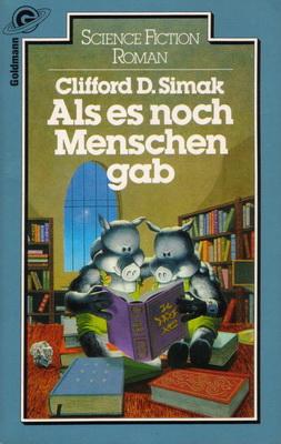 Als es noch Menschen gab | Germany, Goldmann 1981 | Cover: Lundgren, Carl
