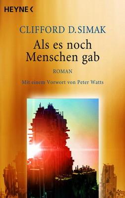 Als es noch Menschen gab | Germany, Heyne 2010 | Cover: Hauptmann and Kompanie Weberbeagentur