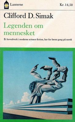 Legenden om mennesket | Norway, Gyldendal Norsk Forlag 1968 | Cover: Horn, Adolph Denis