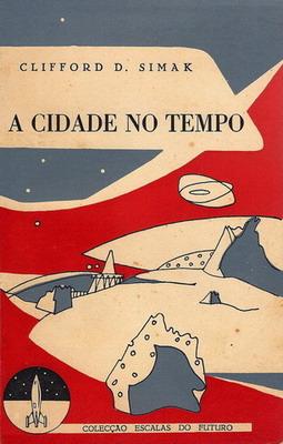 A Cidade no Tempo | Portugal, Publicações Europa-América 1955 | Cover: Areal, António
