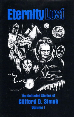 Eternity Lost - The Collected Stories of Clifford D. Simak Vol. 1   USA, Darkside Press 2005   Cover: Koszowski, Allen