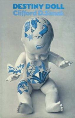 Destiny Doll | UK, Sidgwick & Jackson 1972