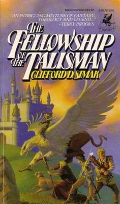 The Fellowship of the Talisman | USA, Del Rey / Ballantine 1987