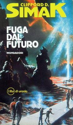 Fuga dal futuro | Italy, Mondadori 1994 | Cover: Hardy, David A.