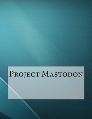 Project Mastodon | USA, CreateSpace 2015