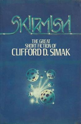 Skirmish - The Great Short Fiction of Clifford D. Simak   USA, Berkley/Putnam 1977   Cover: Riley, Frank