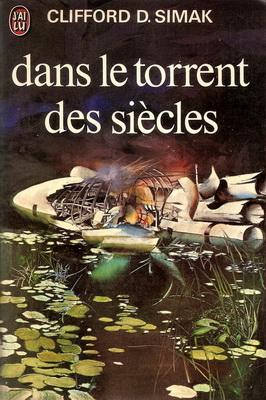 Dans le torrent des siècles | France, J`ai Lu 1973 | Cover: Csernus, Tibor