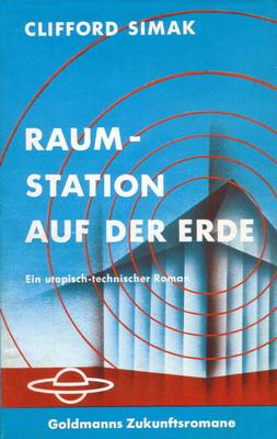 Raumstation auf der Erde | Deutschland, Goldmann 1964 | Titelbild: Volkmer, Eyke