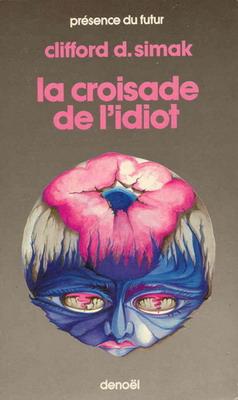 La Croisade de l`idiot | France, Denoël 1983 | Cover: Boudier, Arlette