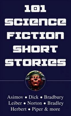 101 Science Fiction Short Stories | USA, Steppenwolf Press 2020