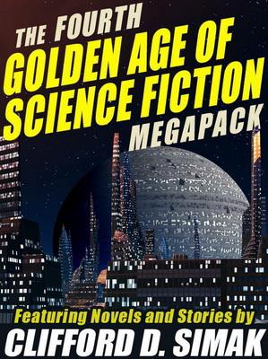 The Fourth Golden Age of Science Fiction Megapack: Clifford D. Simak | USA, Wildside Press 2014 | Cover: Diversepixel / Fotolia