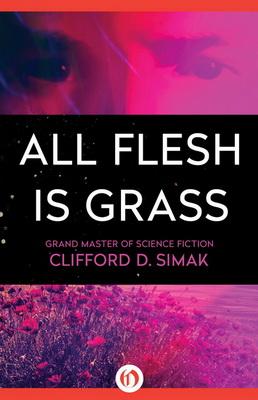 All Flesh is Grass | USA, Open Road Integrated Media 2015 | Titelbild: Gabbert, Jason