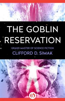 The Goblin Reservation | USA, Open Road Media 2015 | Cover: Gabbert, Jason