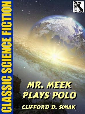 Mr. Meek Plays Polo | USA, Wildside Press 2020