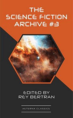The Science Fiction Archive #3   USA, Aeterna Classics 2018
