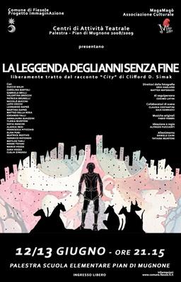 La leggenda degli anni senza fine | Italy, Palestra Scuola Elementare Pian di Mugnone 2009 | Cover: Figure: Poster for the theater performance